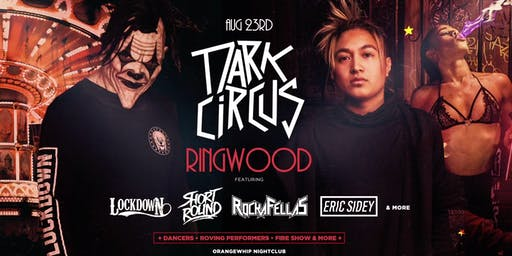 Dark Circus Ringwood August 23rd