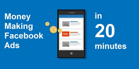 Create a Money Making Facebook Ads in 20 minutes tickets