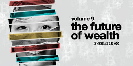 Ensemble Volume 9: The Future of Wealth tickets