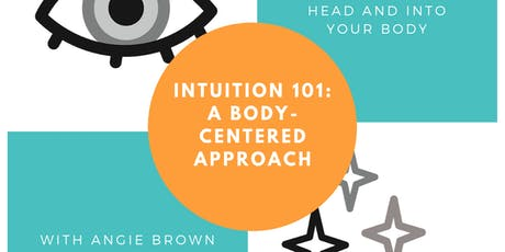 Intuition 101: A Body-Centered Approach tickets