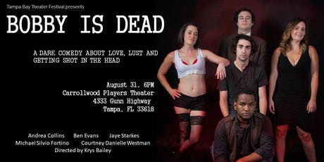 Bobby is Dead-A tale of Love, Lust and Getting Shot in the Head. tickets
