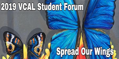 VCAL Student Forum - Spread Our Wings tickets