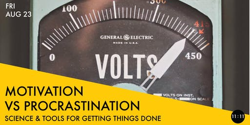 MOTIVATION VS PROCRASTINATION: Science & Tools for Getting Things Done