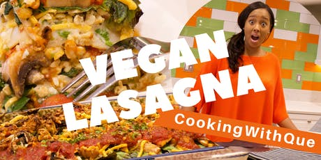 How to Make Vegan Lasagna with Cooking with Que - Hands On tickets