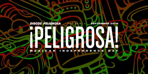Peligrosa Mexican Independence Day Celebration
