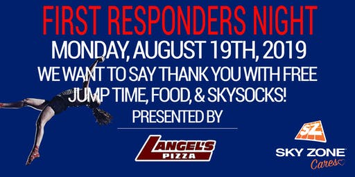 First Responders Night! Thank You for everything that you do!