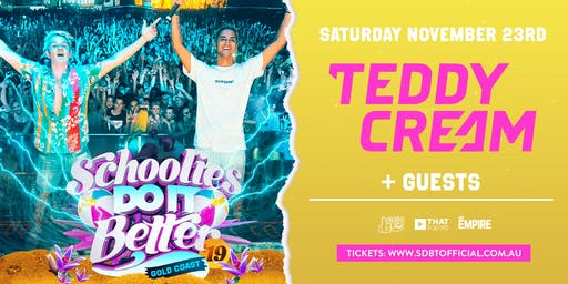 Schoolies Do It Better Presents Teddy Cream