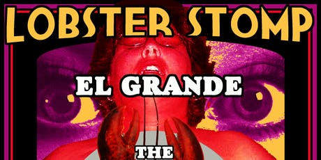 Lobster Stomp: El Grande, The Gamma Goochies, Elvirus Outsider tickets