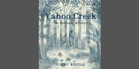 Yahoo Creek - an Australian mystery - Tohby Riddle tickets