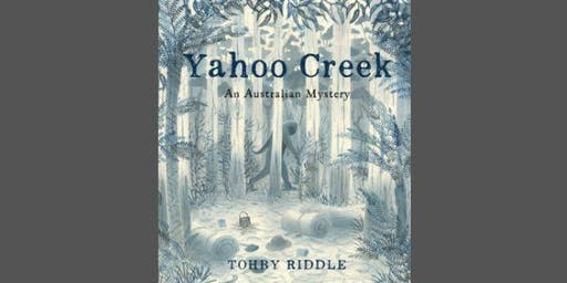 Yahoo Creek - an Australian mystery - Tohby Riddle
