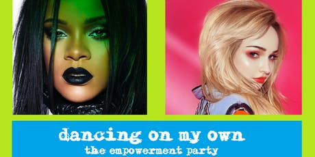 Dancing On My Own - An Empowerment Party tickets