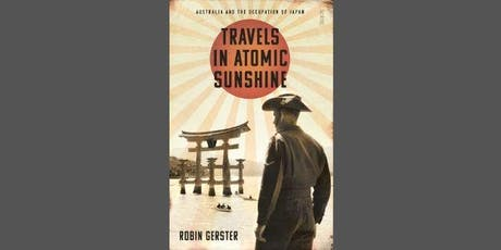 Travels in Atomic Sunshine: Australia and the occupation of Japan tickets