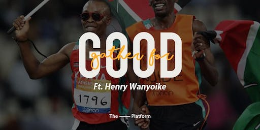 Gather For Good Ft. Henry Wanyoike