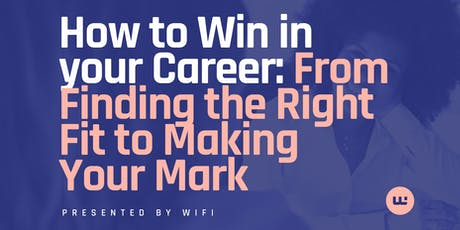 How to Win in your Career: From Finding the Right Fit to Making Your Mark tickets