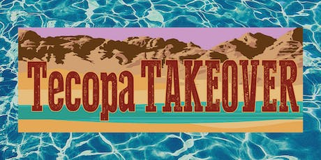 Tecopa Takeover 7 tickets