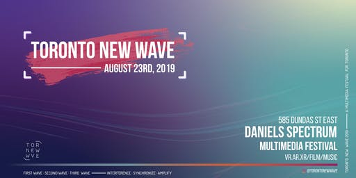 Toronto New Wave Multimedia Festival 2019
