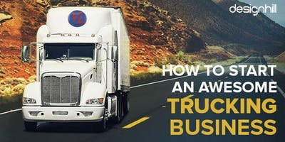 How To Start A Trucking Business and Grow it To Success