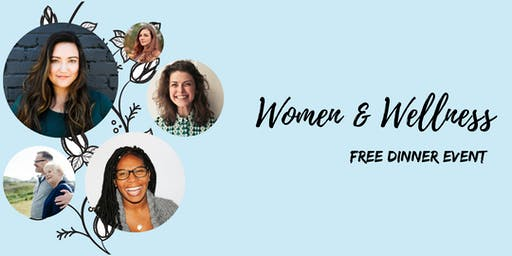Women & Wellness: Free Dinner Event