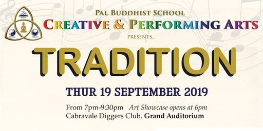 "2019 Pal Buddhist School's Creative & Performing Arts Night ""Tradition"""