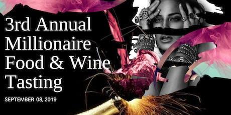 3rd Millionaire Food & Wine Tasting tickets