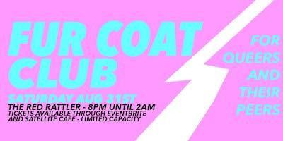 FUR COAT CLUB AUG 31ST W/ CUNNINGPANTS & ANDY LOWE + MORE