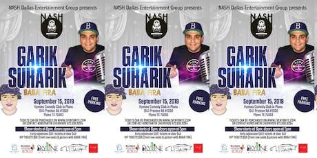 Garik Suharik (BABA FIRA) in DALLAS!!!  tickets