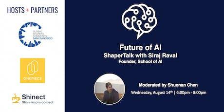 ShaperTalk: Future of AI with School of AI Founder Siraj Raval tickets