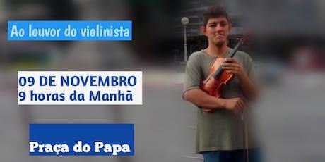 Ao louvor do violinista ingressos