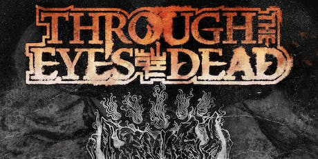 Through the Eyes of the Dead, Cognitive, Green Fiend and more! tickets