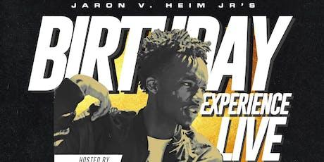 Jaron V. Heim, Jr.'s BIRTHDAY EXPERIENCE LIVE tickets