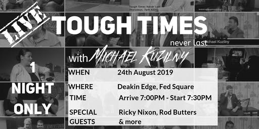 Tough Times Never Last LIVE with Michael Kuzilny