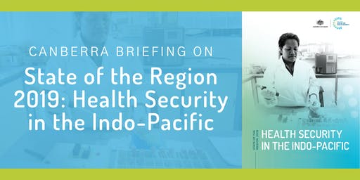 State of the Region 2019: Health Security in the Indo-Pacific