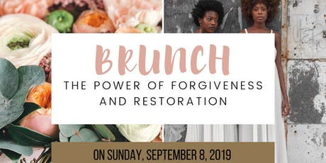Brunch: The Power of Forgiveness and Restoration tickets