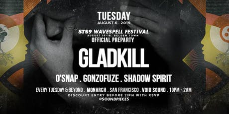 GLADKILL - STS9 WAVE SPELL OFFICIAL PREPARTY at Soundpieces tickets