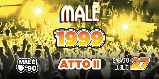 Malè 1999 Atto II