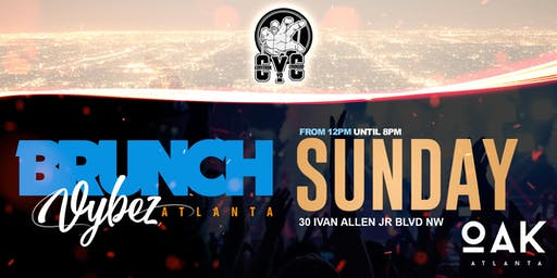 Brunch Vybez Atlanta | Every Sunday at Oak Atlanta (21+)