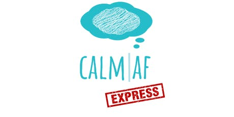 Calm AF Express tickets