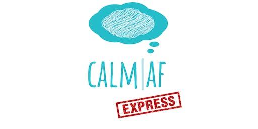 Calm AF Express