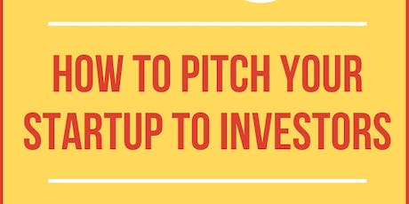 How to pitch your startup to investors : Tips for raising angel funding tickets