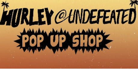 HURLEY @ UNDEFEATED  LaBrea POPUP SHOP - JAMAICAN COLLECTION LAUNCH PARTY tickets
