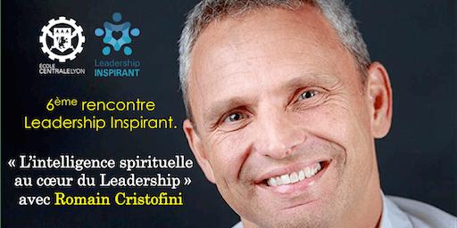"""L'intelligence spirituelle au cœur du Leadership"""