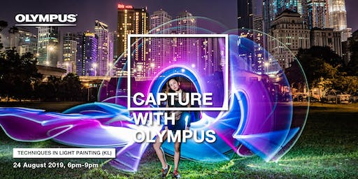 CAPTURE WITH OLYMPUS - TECHNIQUES IN LIGHT PAINTING (KL)