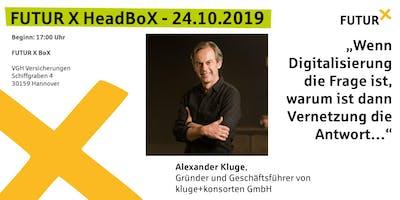 FUTUR X HeadBoX - Alexander Kluge