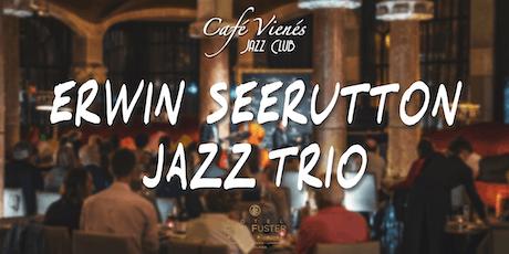 Música Jazz en directo: ERWIN SEERUTTON JAZZ TRIO entradas