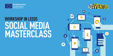 Adventure Business Workshop in Leeds - Social Media Masterclass for High Growth Businesses tickets