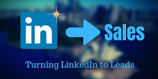 Turning  LinkedIn to Sales Leads