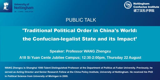 Public talk - 'Traditional Political Order in China's World: the Confucian-legalist State and its Impact'