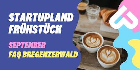 Startupland Frühstück September - FAQ Bregenzerwald Tickets