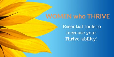 Women who Thrive: Essential tools to increase your Thrive-ability!  tickets
