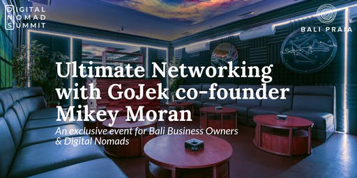 Ultimate Networking with GoJek co-founder Mikey Moran